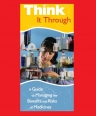 Think It Through: A Guide to Managing the Benefits and Risks of Medicines