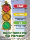Stop -- Learn -- Go -- Tips for Talking with Your Pharmacist to Learn How to Use Medicines Safely